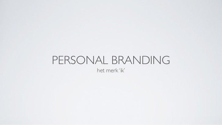 PERSONAL BRANDING      het merk 'ik'