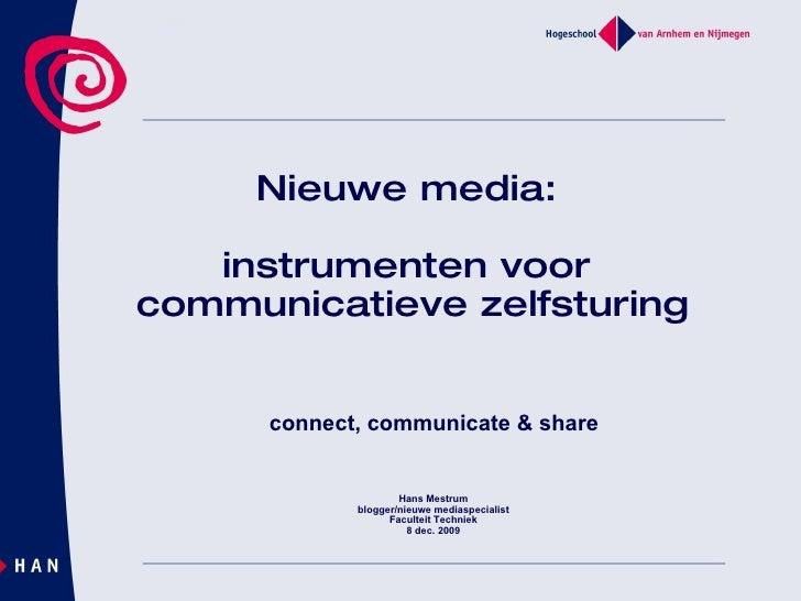 Nieuwe media:  instrumenten voor  communicatieve zelfsturing Hans Mestrum blogger/nieuwe mediaspecialist Faculteit Techn...