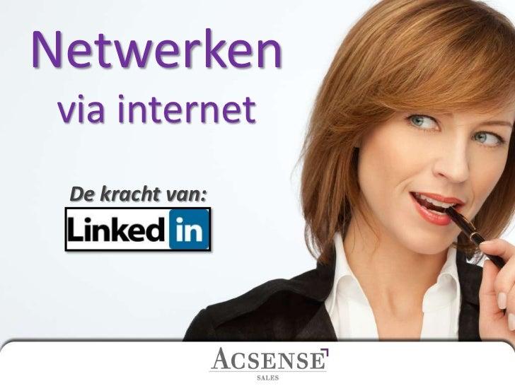 Netwerkenvia internet<br />De kracht van:<br />