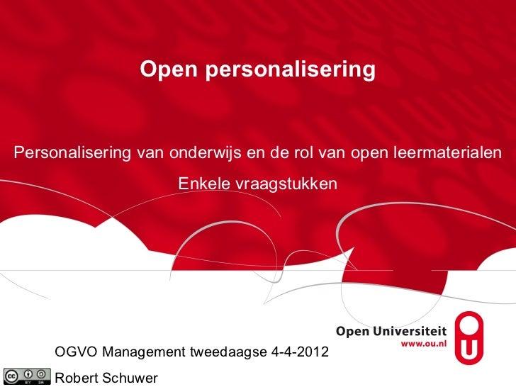 Open personaliseringPersonalisering van onderwijs en de rol van open leermaterialen                      Enkele vraagstukk...
