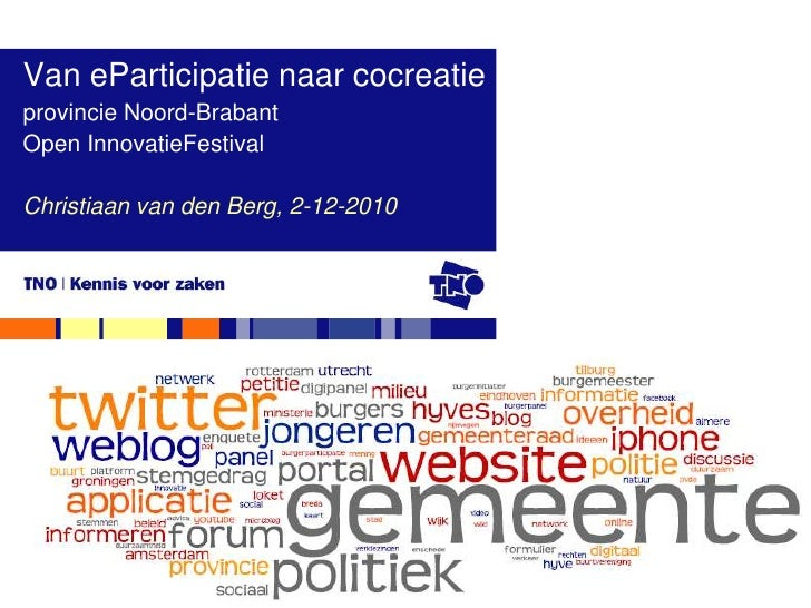 Van eParticipatie naar cocreatie<br />provincie Noord-Brabant<br />Open InnovatieFestival <br />Christiaan van den Berg, 2...