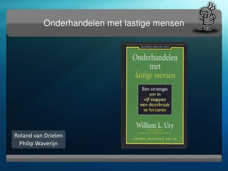 Onderhandelen met lastige mensen<br />Roland van DrielenPhilip Waverijn<br />