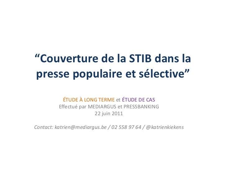 """""""Couverture de la STIB dans la presse populaire et sélective""""<br />ÉTUDE À LONG TERME et ÉTUDE DE CAS<br />Effectué par ME..."""