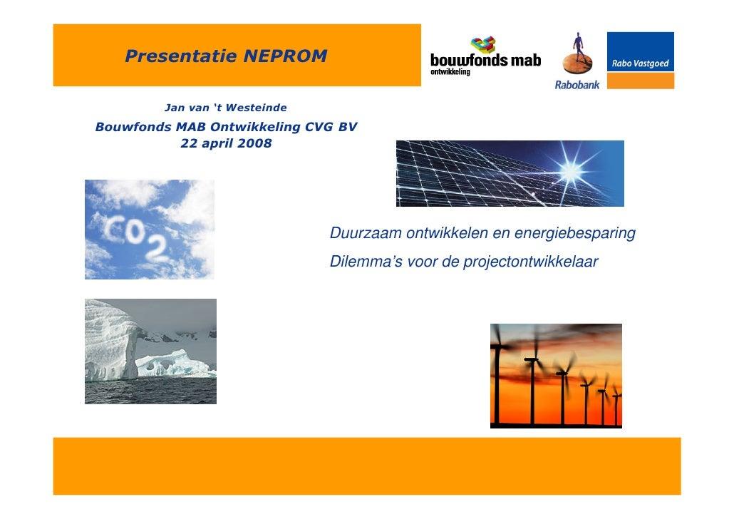 !   quot; #      quot;               Duurzaam ontwikkelen en energiebesparing           Dilemma's voor de projectontwikkel...