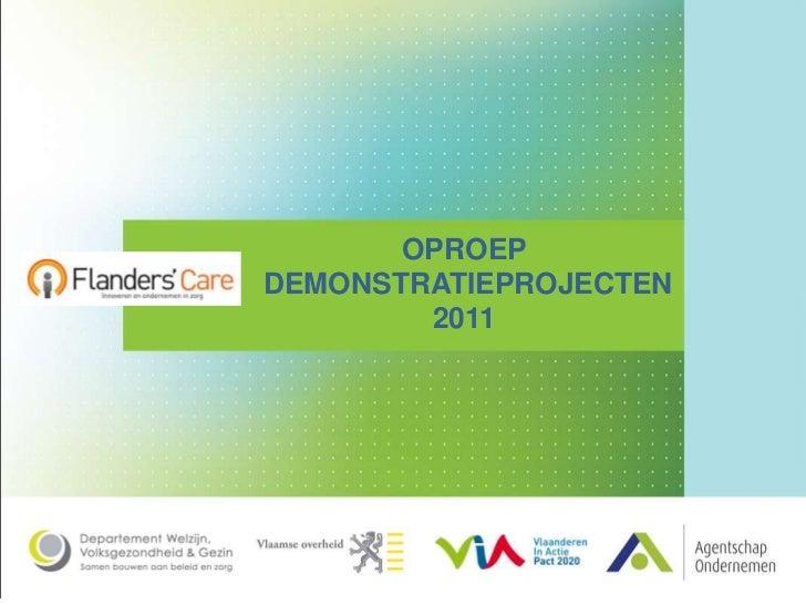 Presentatie oproep demonstratieprojecten Flanders' Care 2011