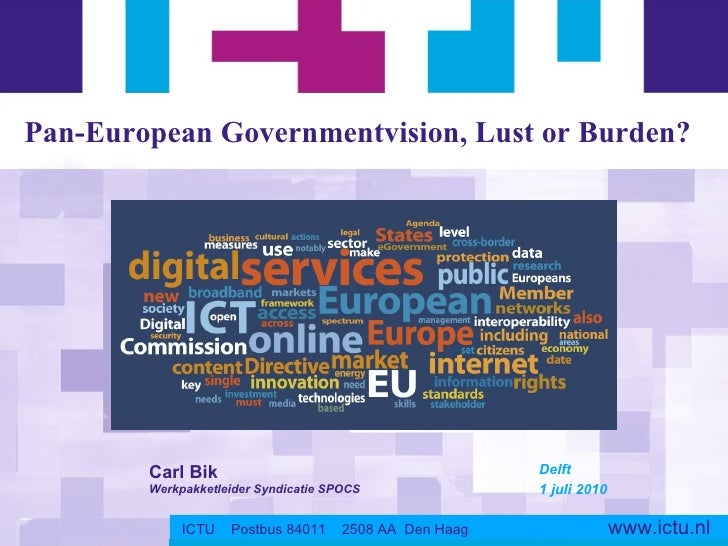 Presentatie 'pan europese overheidsvisie - lust of last' - carl bik - ictu - sepei seminar - 01-07-2010