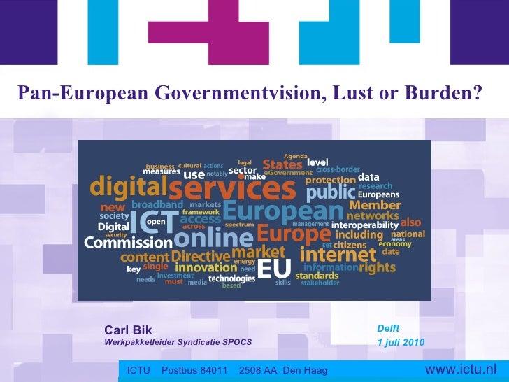 Delft 1 juli 2010 Carl Bik Werkpakketleider Syndicatie SPOCS ICTU  Postbus 84011  2508 AA  Den Haag   www.ictu.nl Pan-Euro...