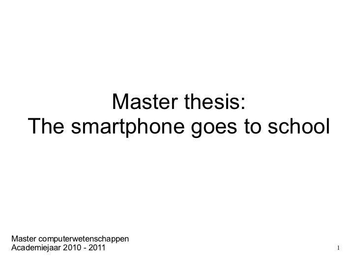Master thesis: The smartphone goes to school Thomas De l'Arbre Master computerwetenschappen Academiejaar 2010 - 2011