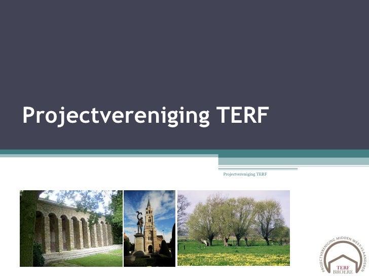 Projectvereniging TERF Projectvereniging TERF