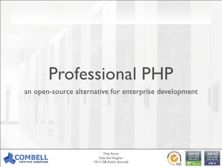 Professional PHP an open-source alternative for enterprise development                                 Thijs Feryn        ...