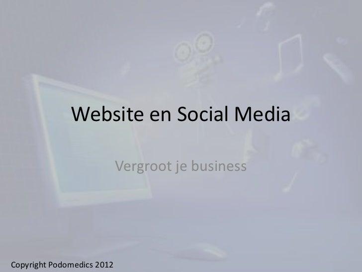 Website en Social Media                            Vergroot je businessCopyright Podomedics 2012