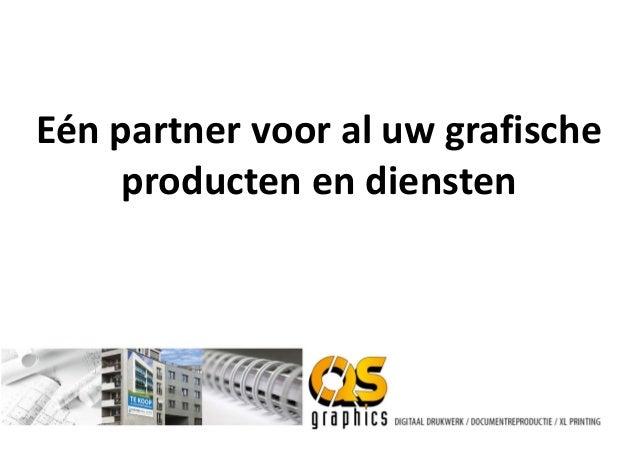 Eén partner voor al uw grafische     producten en diensten