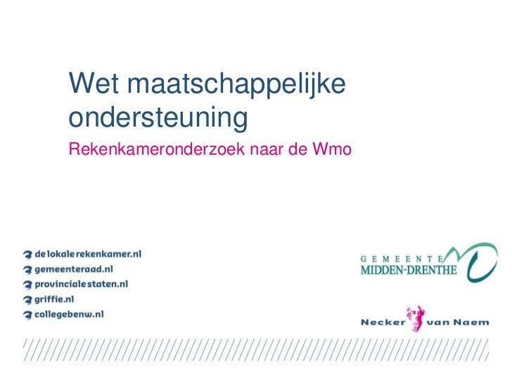 Presentatie Regionaal Vrijdagmiddagje Rekenkamers midden drenthe - 24 juni 2011
