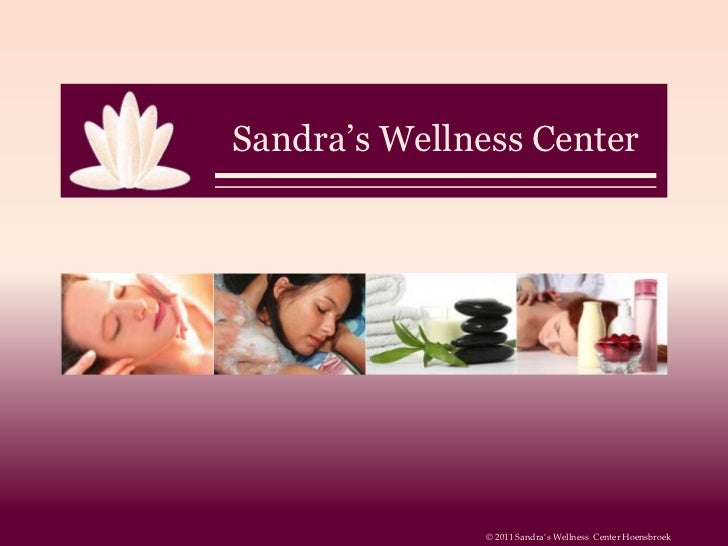 Presentatie sandra's wellness center 2011