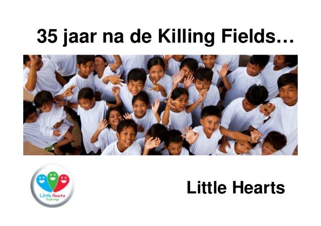 35 jaar na de Killing Fields…  Little Hearts