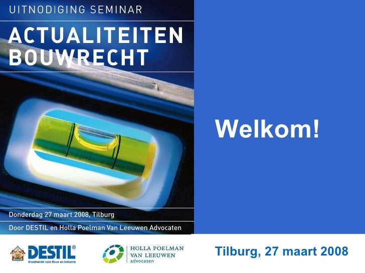 Welkom! Tilburg, 27 maart 2008