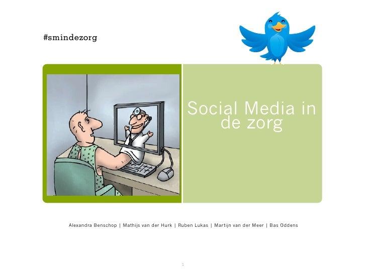 #smindezorg                                                     Social Media in                                           ...