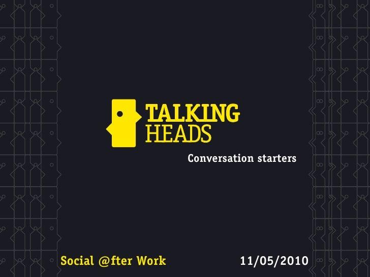 Conversation starters     Social @fter Work            11/05/2010