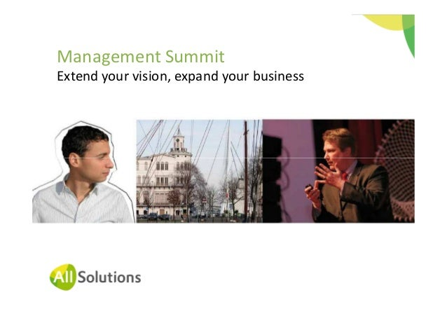 Management Summit Extend your vision, expand your business