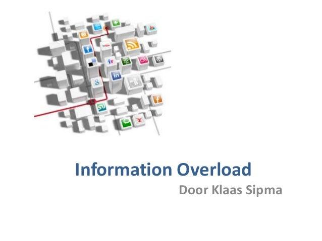Information Overload           Door Klaas Sipma