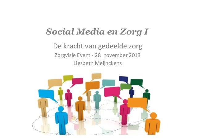 Social Media: de kracht van gedeelde zorg - Zorgvisie Event 20131128