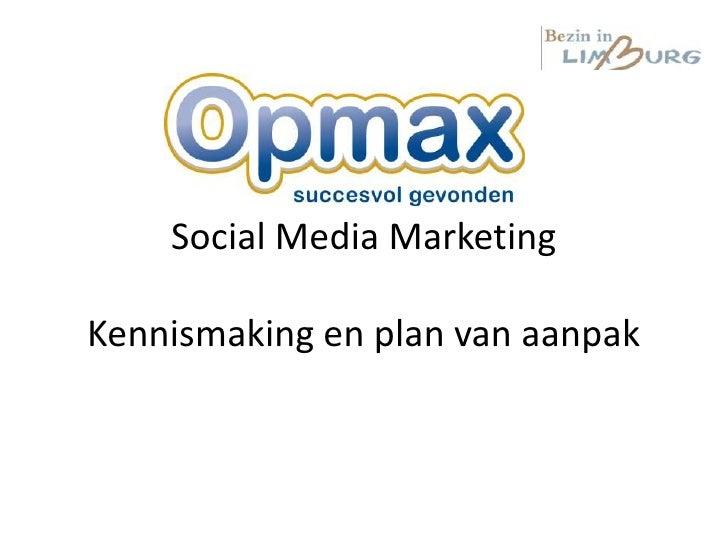 Social Media MarketingKennismaking en plan van aanpak