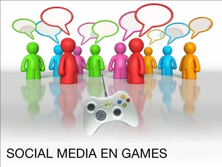 SOCIAL MEDIA EN GAMES