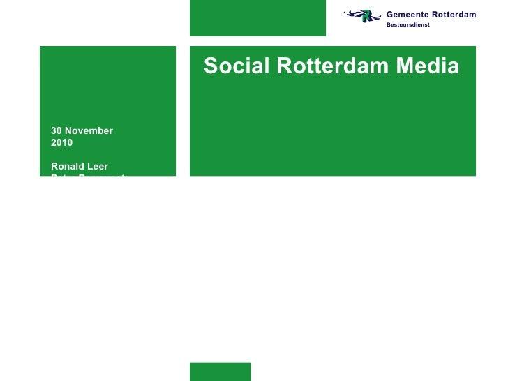 Social Rotterdam Media 30 November 2010 Ronald Leer Petra Berrevoets