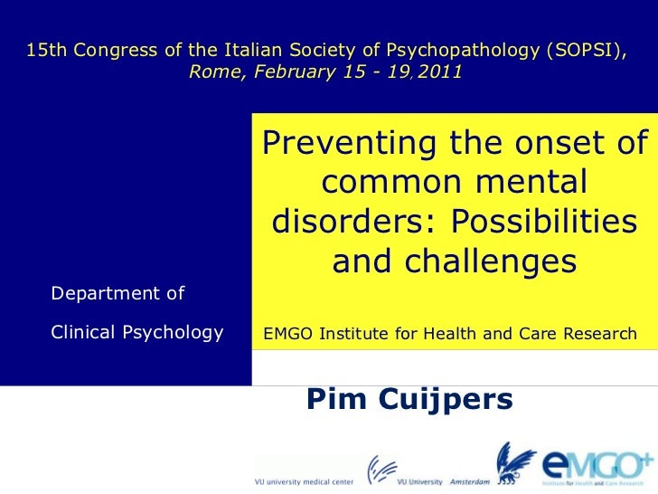 15th Congress of the Italian Society of Psychopathology (SOPSI), Rome, February 15 - 19, 2011<br />Preventing the onset of...