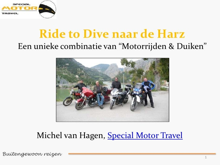 Presentatie special motor travel ride to dive naar de harz