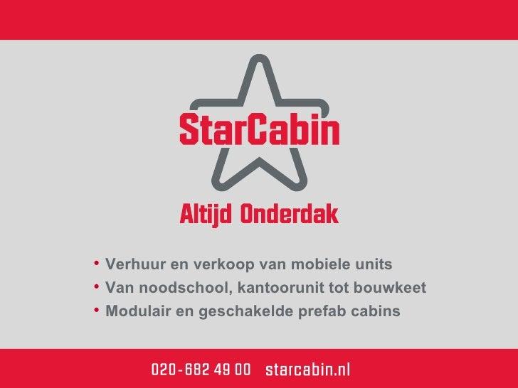 • Verhuur en verkoop van mobiele units• Van noodschool, kantoorunit tot bouwkeet• Modulair en geschakelde prefab cabins