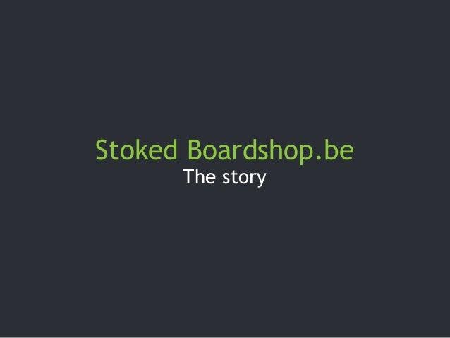 Presentatie E-Shop Expo 2014: Stoked Boardshop
