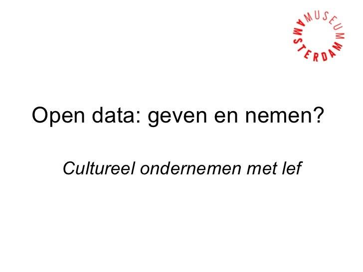"""""""Open data: geven en nemen? Cultureel ondernemen met lef"""", (written for Paul Spies, Director Amsterdam Museum), 'Nederlands-Vlaamse samenwerking bij de digitalisering van het erfgoed' (Antwerp, June 21, 2012)"""