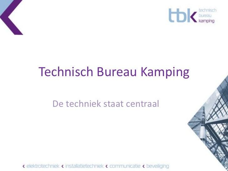 Technisch Bureau Kamping<br />De techniek staat centraal<br />