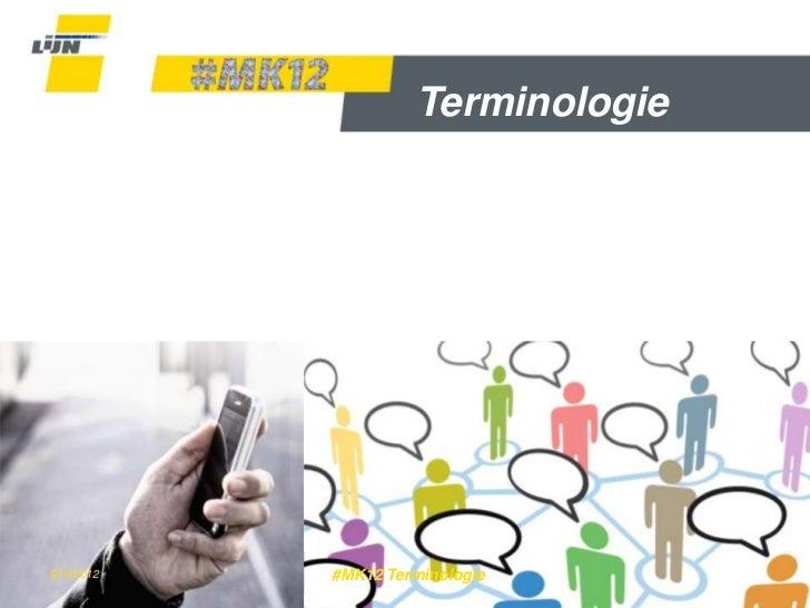 Terminologie9/10/2012   #MK12 Terminologie      Dia 1