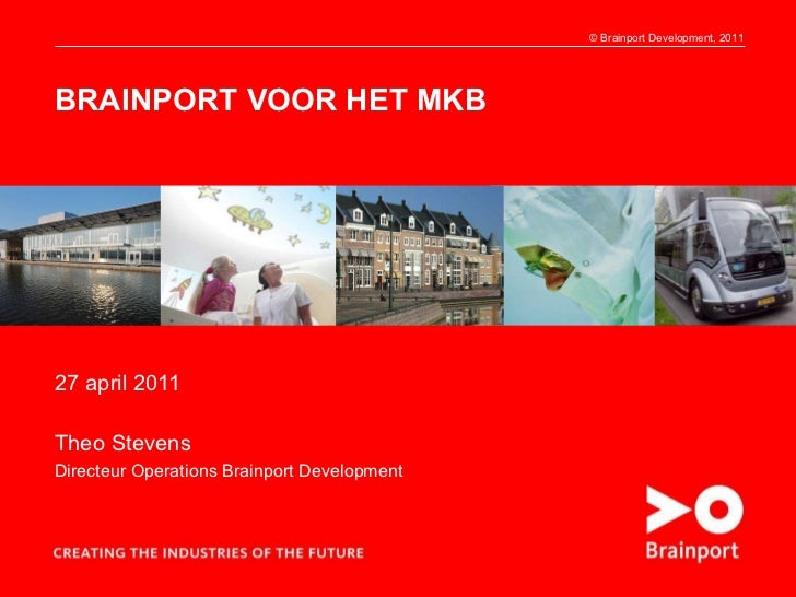 BRAINPORT VOOR HET MKB 27 april 2011 Theo Stevens Directeur Operations Brainport Development