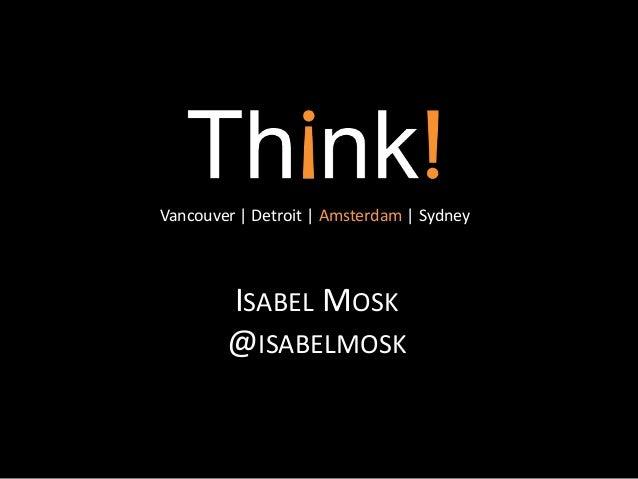 Vancouver | Detroit | Amsterdam | Sydney ISABEL MOSK @ISABELMOSK