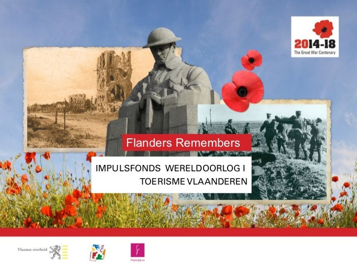 Flanders RemembersIMPULSFONDS WERELDOORLOG I        TOERISME VLAANDEREN