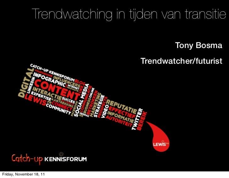 Trendwatching in tijden van transitie                                             Tony Bosma                              ...