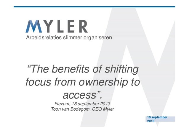 "Arbeidsrelaties slimmer organiseren.  ""The benefits of shifting focus from ownership to access"". Flevum, 18 september 2013..."