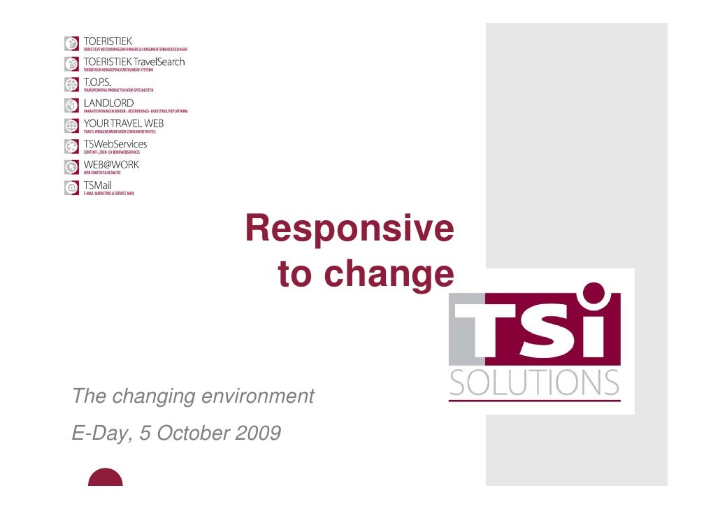 Responsive                   to change   The changing environment E-Day, 5 October 2009
