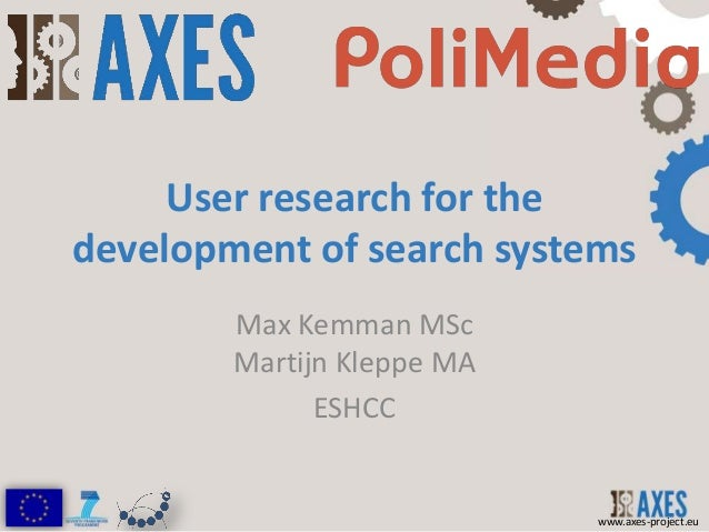 User research for thedevelopment of search systems        Max Kemman MSc        Martijn Kleppe MA              ESHCC      ...