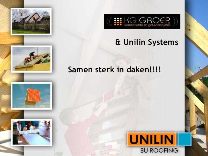 Presentatie unilin, KGIGROEP 2011