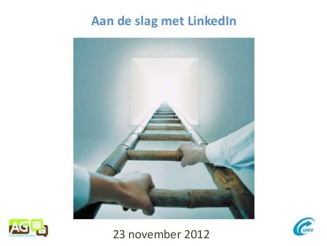 Aan de slag met LinkedIn   23 november 2012