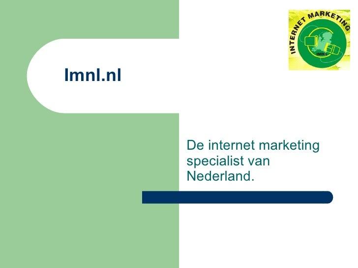 De internet marketing specialist van Nederland. Imnl.nl