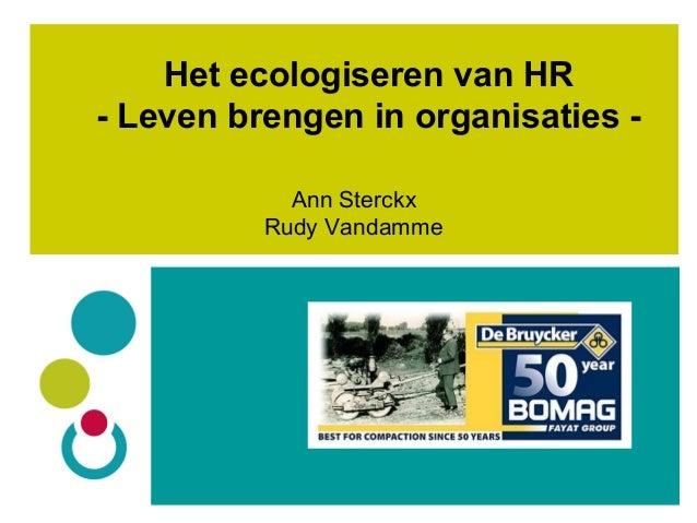 Het ecologiseren van HR - Leven brengen in organisaties - Ann Sterckx Rudy Vandamme