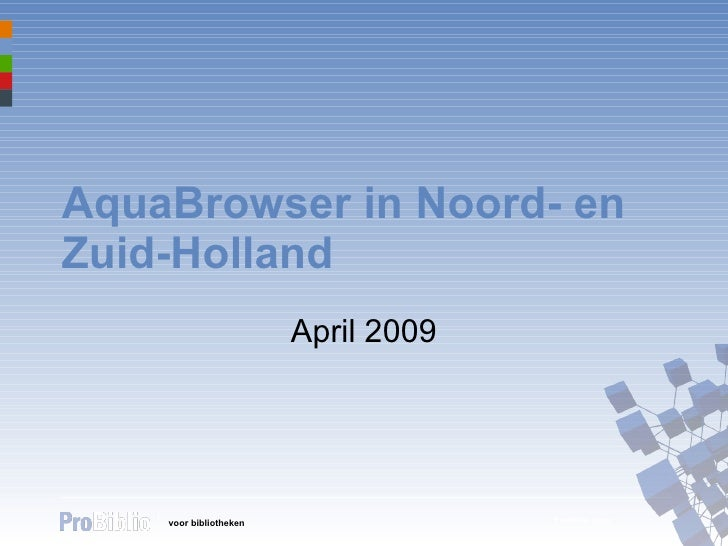 AquaBrowser in Noord- en Zuid-Holland April 2009