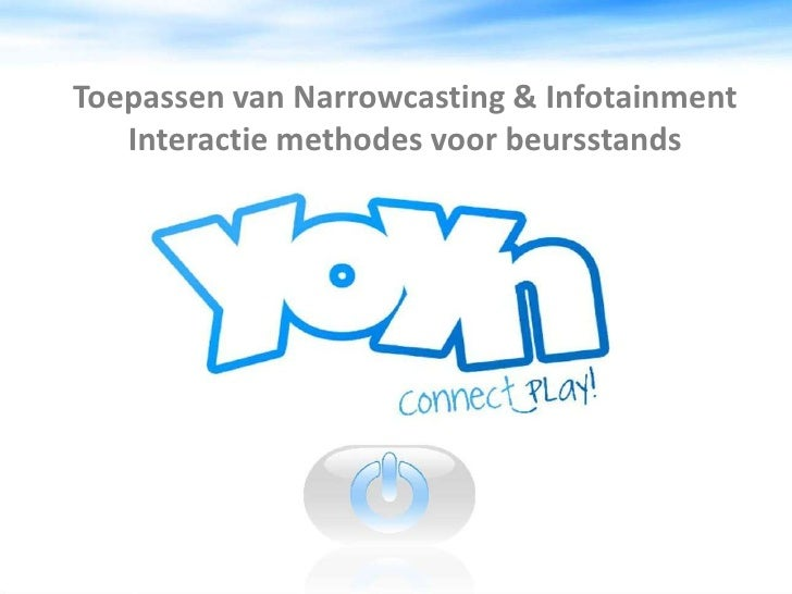 Toepassen van Narrowcasting & InfotainmentInteractie methodes voor beursstands<br />