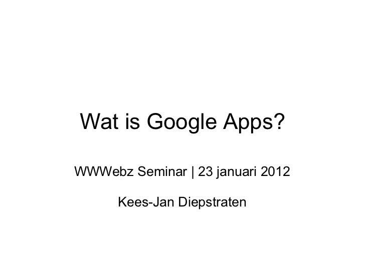 Wat is Google App (23 januari 2012)