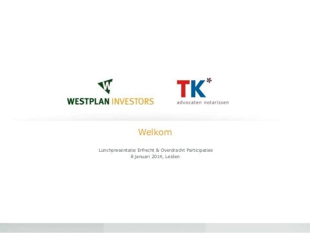 Presentatie Westplan Investors en TK  8 januari 2014
